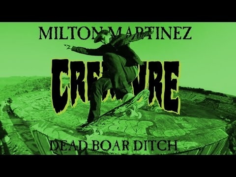 Milton Martinez: Dead Boar Ditch for Creature Skateboards