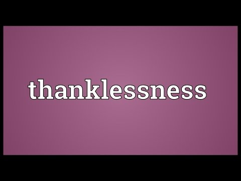 Header of thanklessness