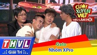 THVL   Cười xuyên Việt - Tiếu lâm hội   Tập 8: Gato - Nhóm XPro