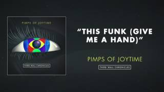 Pimps of Joytime - This Funk (Give Me A Hand)