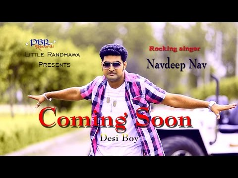 Pbr Records Litttle Randhawa Presents Singer Navdeep Nav Song Desi Boy video