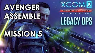 XCOM 2 - Avenger Assemble - Mission 5 Gameplay - Tactical Legacy Pack
