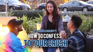 How to Confess to Your Crush (Ft Longbeachgriffy)