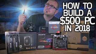How To Build a $500 Gaming PC in 2018