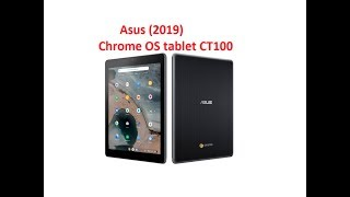 Asus First (2019) Chrome OS tablet CT100