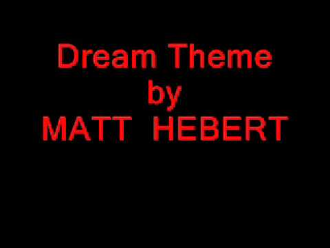 Matt Hebert - Dream Theme