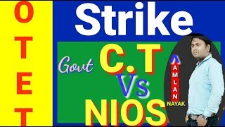 strike about otet exam2018,OTET Exam is going to start or stayfor nios and govt ct student,OTET 2018