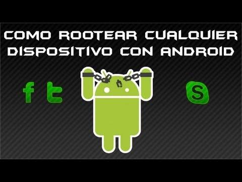Como rootear cualquier dispositivo con android!! |Funcionando al 100|