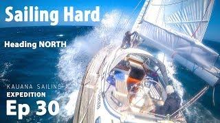 Sailing Hard - Heading to the Northern Latitudes again!