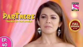 Partners Trouble Ho Gayi Double - Ep 40 - Full Episode - 11th March, 2019