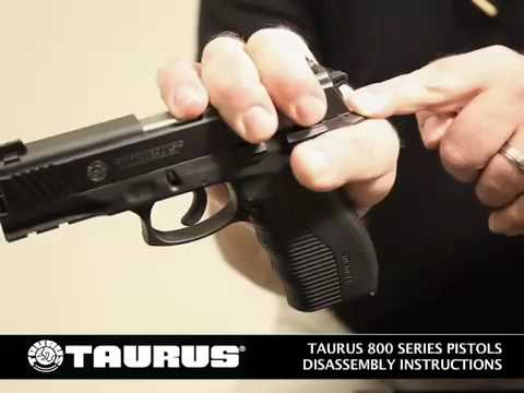 Taurus Firearms - 800 Series Pistol Disembly Instructions