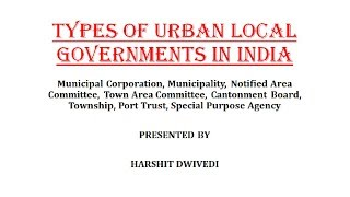 Types of URBAN LOCAL GOVERNMENTS In India