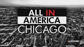 All In America: Chicago | All In | MSNBC