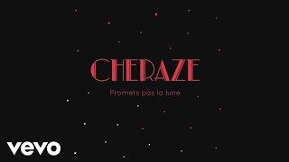 Cheraze - Promets pas la lune (audio)