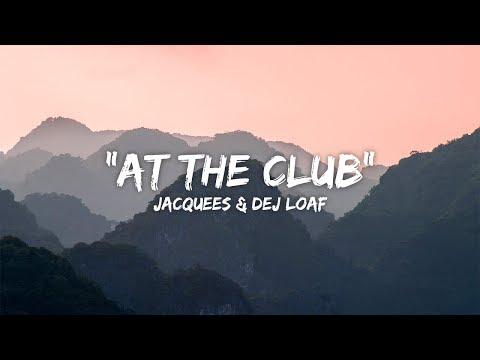 Jacquees & Dej Loaf - At The Club (Lyrics / Lyric Video)