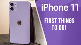 iPhone 11 - First 13 Things To Do!