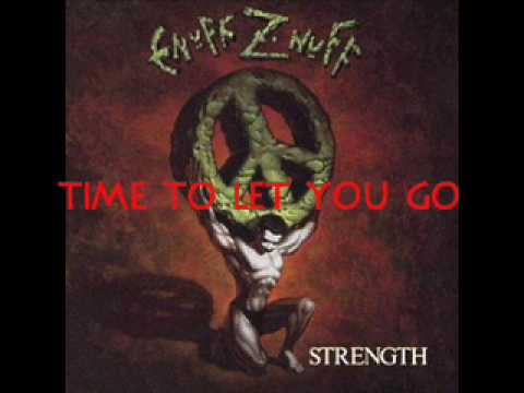 Enuff Znuff - Time To Let You Go
