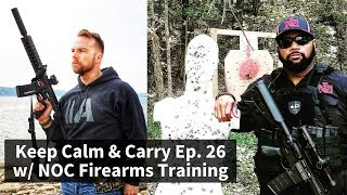 Keep Calm & Carry Ep. 26 w/ NOC Firearms Training