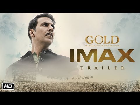 GOLD IMAX Trailer | Akshay Kumar | Mouni | Kunal | Amit | Vineet | Sunny | 15th August 2018