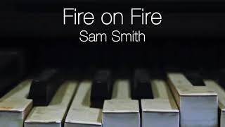 Fire on Fire - Sam Smith | Piano Cover | David Tagung