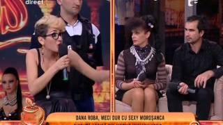 Dana Roba și Sexy Moroșanca, bătaie în direct!