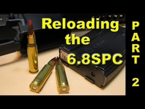 Reloading the 6.8SPC Cartridge for the AR15 Rifle
