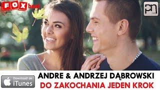Andre & Andrzej Dąbrowski - Do zakochania jeden krok