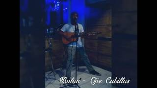 Ojie Cubillas - BULAN (Original Composition)