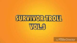 Survivor Troll Vol 3