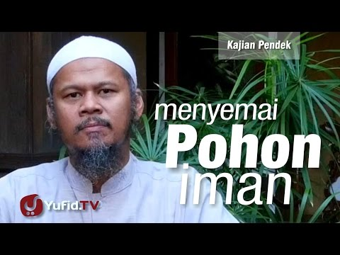 Kajian Pendek : Menyemai Pohon Iman - Ustadz Indra Abu Umar