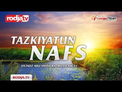 Ceramah Agama Islam: Tazkiyatun Nafs(Ustadz Abu Yahya Badrusalam ,Lc)