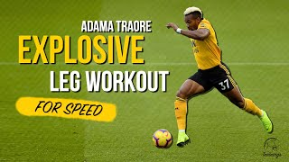 Explosiveness Workout For Soccer Players | Adama Traore Speed