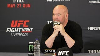 UFC Liverpool: Dana White Post-Fight Press Conference - MMA Fighting