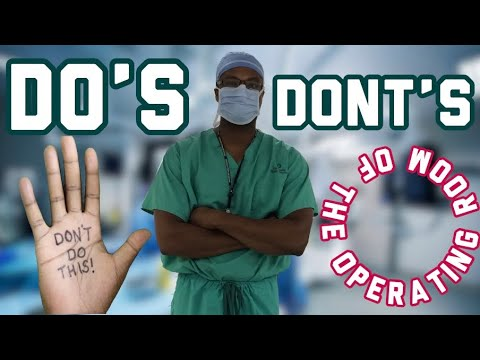 Do's and Don'ts of the Operating Room!