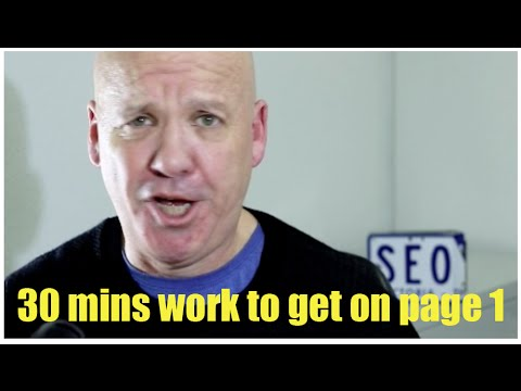 30 mins work to get on page 1 - SEO Tips