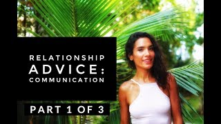 Relationship Advice: Communication (Pt  1 of 3)