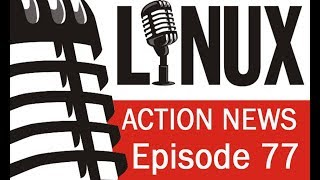 Linux Action News 77