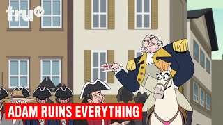 Adam Ruins Everything - How the Continental Army Was Actually Formed | truTV