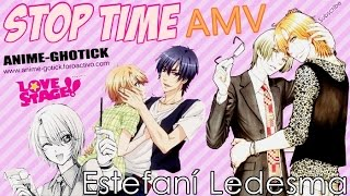 STOP TIME - AMV ~ Love Stage