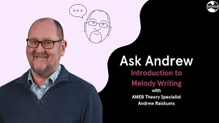 AMEB Ask Andrew: Introduction to Melody Writing