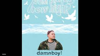 Damnboy How High New Song 2018