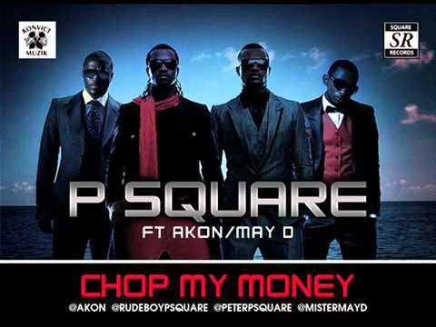 P-Square Ft. Akon, MayD - Chop My Money  (Remix)