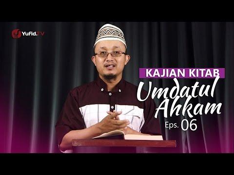 Kajian Kitab: Umdatul Ahkam - Ustadz Aris Munandar, Eps.6