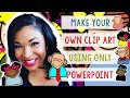 Create Your Own Art Using POWERPOINT!