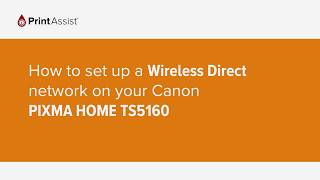 How to setup a Wireless Direct network on your Canon PIXMA HOME TS5160