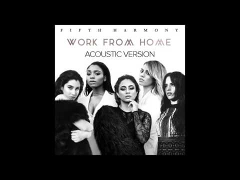 Fifth Harmony - Work From Home (Acoustic Version)