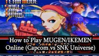 How to play Mugen/IKEMEN Online (Capcom vs SNK Universe)