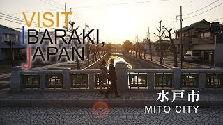 水戸市-MITO CITY- VISIT IBARAKI,JAPAN GUIDE