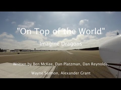 """""""On Top of the World"""" - Imagine Dragons Lyric Video - Carlsbad to Catalina Island (KAVX Airport)"""