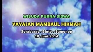 download lagu Opening Wisuda Purnasiswa Pmh Sera Barat Bluto Sumenep gratis